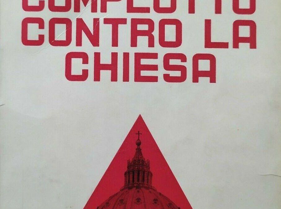 """""""Complotto contro la Chiesa"""" di Maurice Pinay: il libro proibito"""