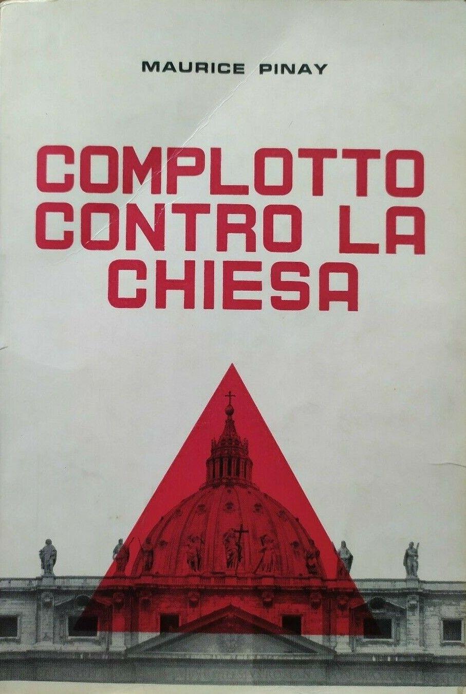 """""""Complotto contro la Chiesa"""" di Maurice Pinay [pesud.] (Dario Detti, 1962) – il libro proibito del Vaticano a 99 €"""