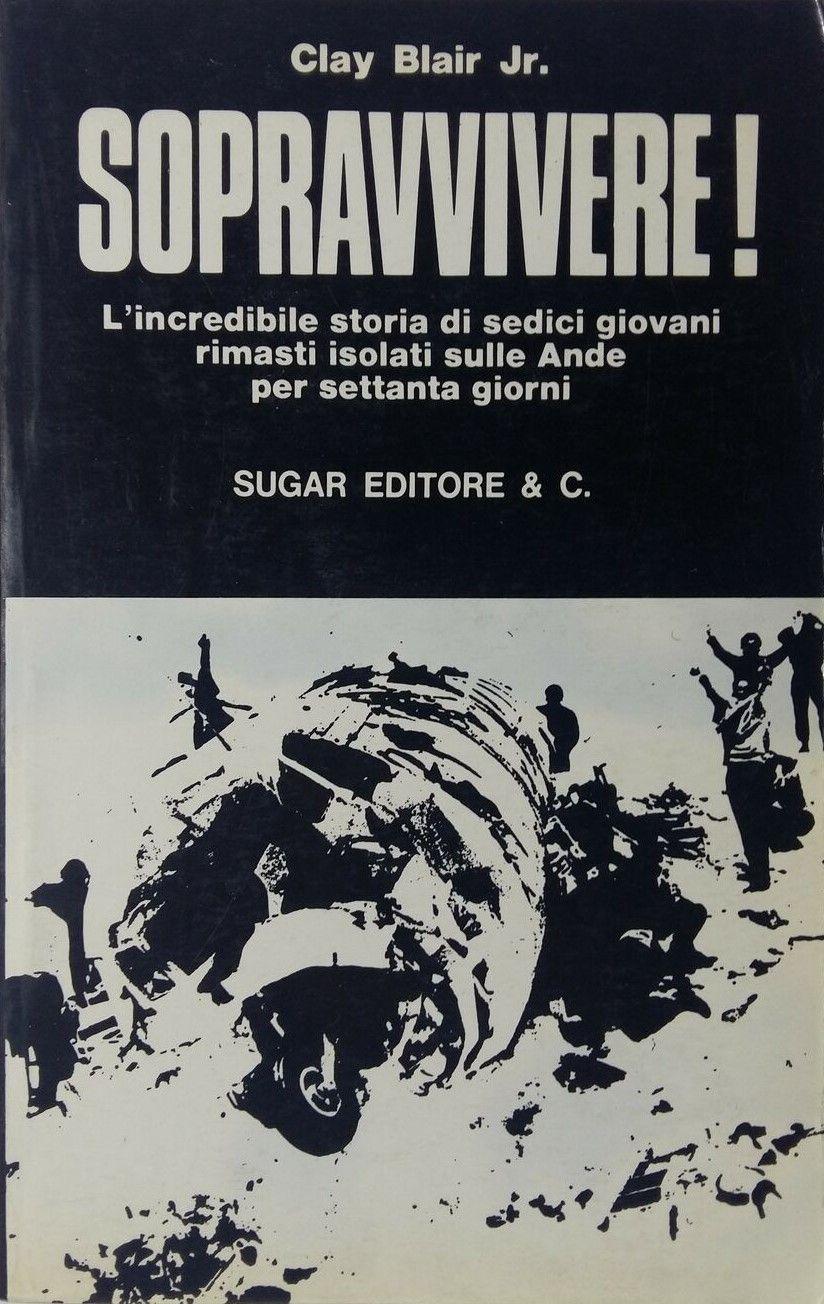 """""""Sopravvivere"""" e """"Tabù"""": due libri sul più drammatico incidente aereo in alta montagna"""