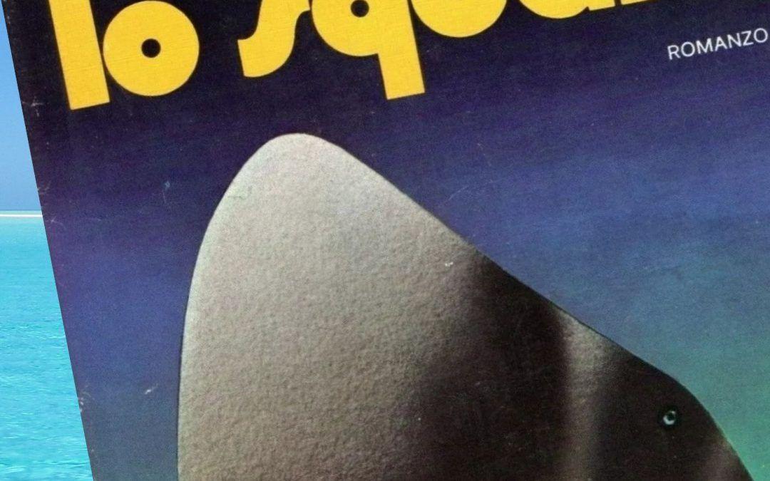 """""""Lo squalo"""" di Peter Benchley, il primo morso non si scorda mai"""