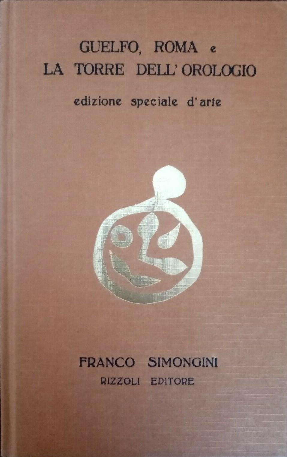 """Franco Simongini e l'edizione speciale """"Guelfo, Roma e la torre dell'orologio"""""""
