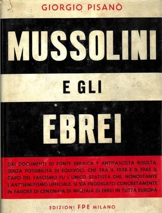 Mussolini e gli Ebrei – Giorgio Pisano – Ed. F P E °°° RARISSIMO °°° §§