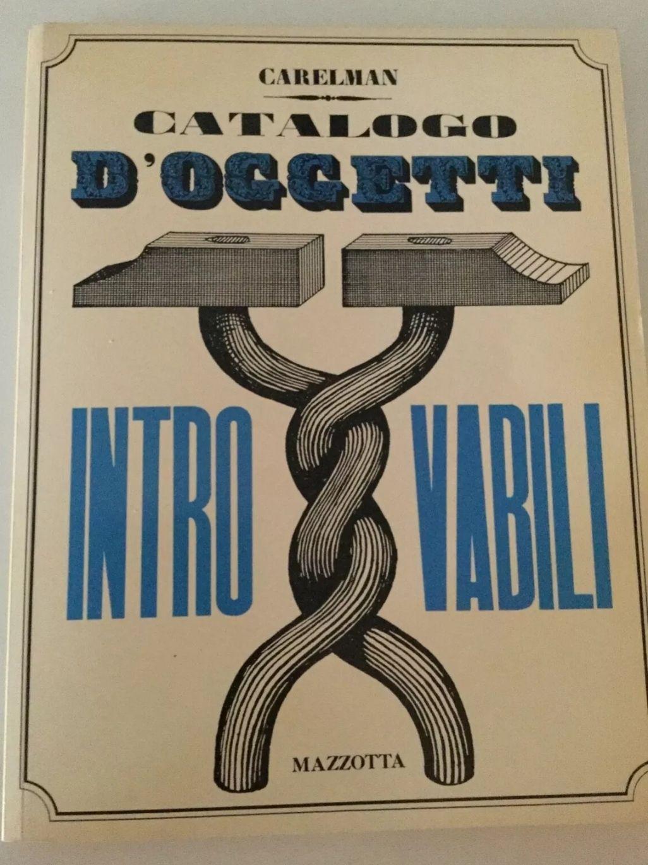Carelman – Catalogo d'oggetti introvabili (1^ ed. Mazzotta, 1978) surrealismo