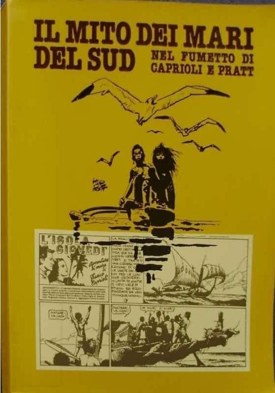 """Libro """"IL MITO DEI MARI DEL SUD NEL FUMETTO DI CAPRIOLI E PRATT"""" rarissimo! 1976"""