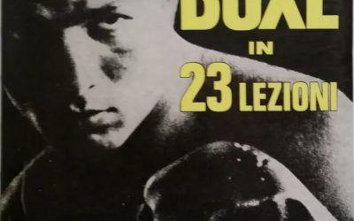 SANDRO MAZZINGHI – LA BOXE IN 23 LEZIONI – DE VECCHI EDITORE 1964 – RARO!!!