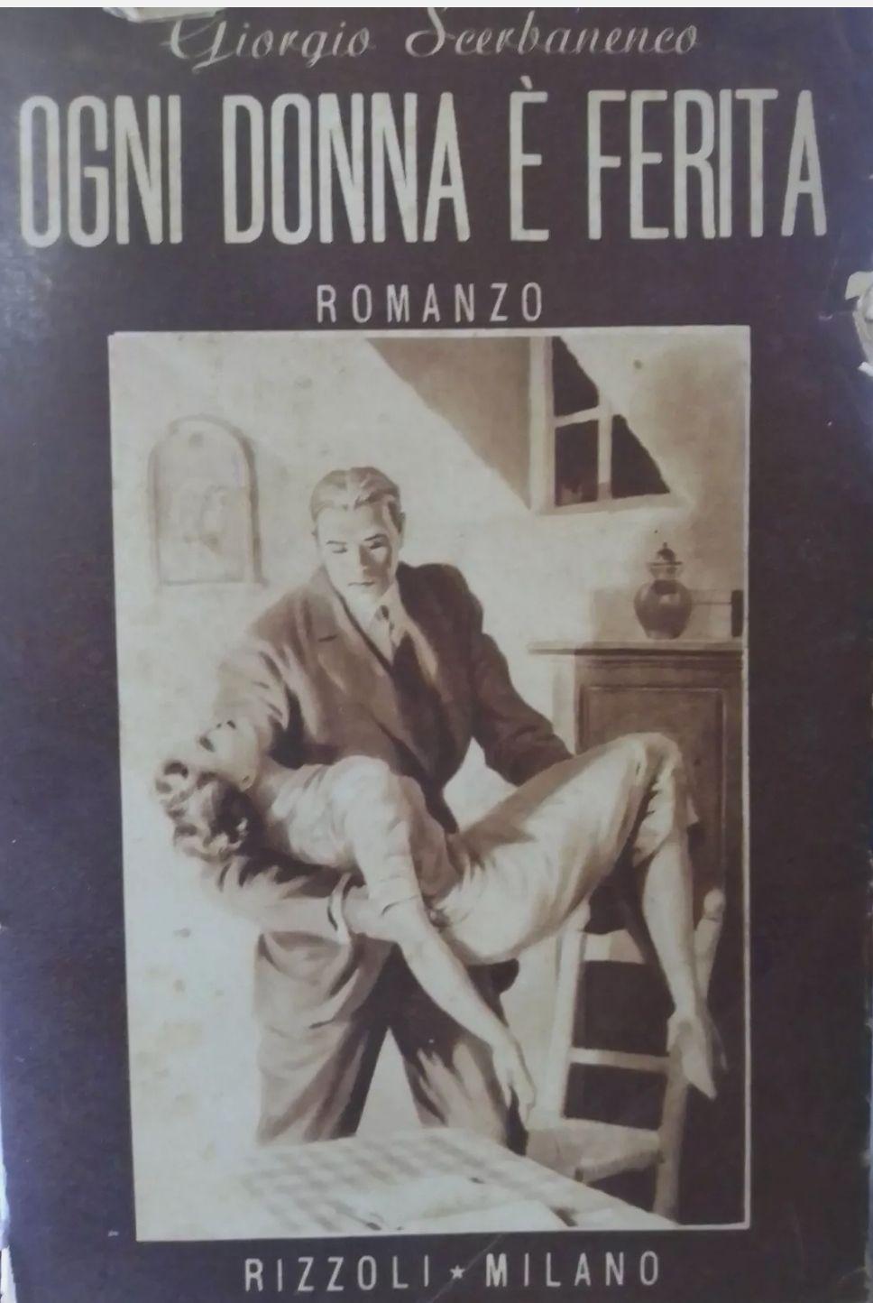 Scerbanenco Ogni donna è ferita prima edizione 1947