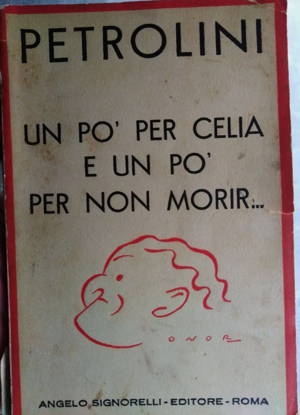 Petrolini Un po' per Celia e un po' per non morir 1a edizione Signorelli 1936