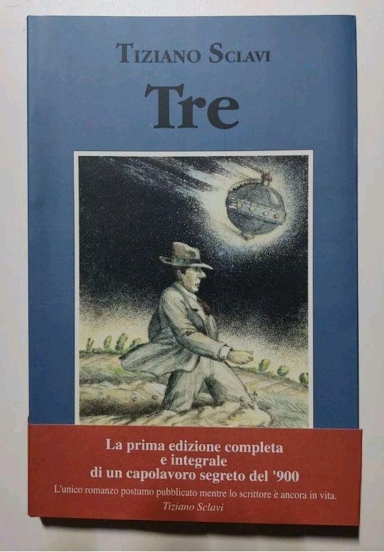 TIZIANO SCLAVI: TRE (Periplo Edizioni). Perfetto, nuovo. Ed. rarissima