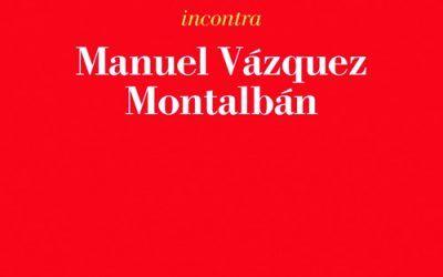 Quando due scrittori si stimano: il caso Camilleri – Vázquez Montalbán