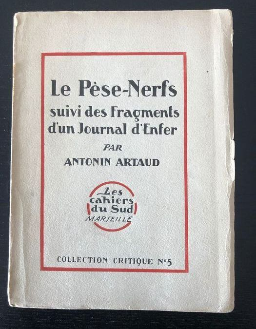 """""""Le Pèse-Nerfs suivi des Fragments d´un Journal d'Enfer"""" di Antonin Artaud (1927)"""