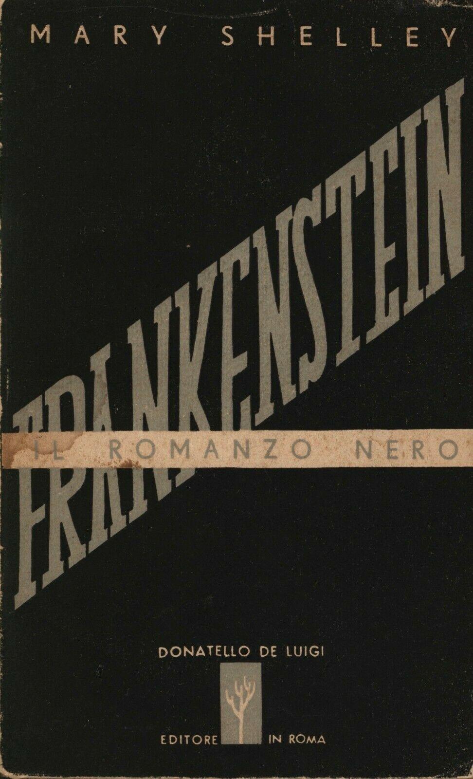 """La prima edizione italiana di """"Frankenstein"""" di Mary Shelley (De Luigi, 1944)"""