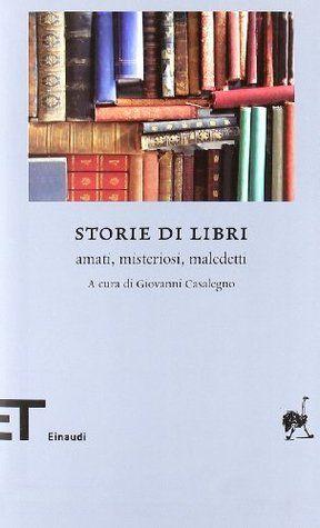 """""""Storie di libri"""" di Giovanni Casalegno: ancora una perla di bibliofilia da segnalare"""