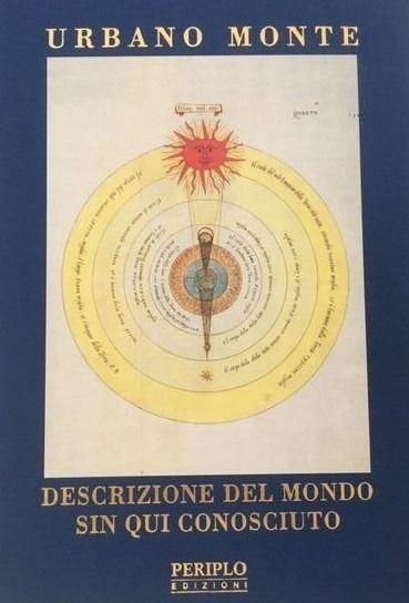 """""""Descrizione del mondo sin qui conosciuto"""", di Urbano Monte"""