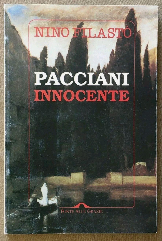 Nino Filastò – PACCIANI INNOCENTE – Ponte alle grazie 1994 mostro di Firenze. Molto raro