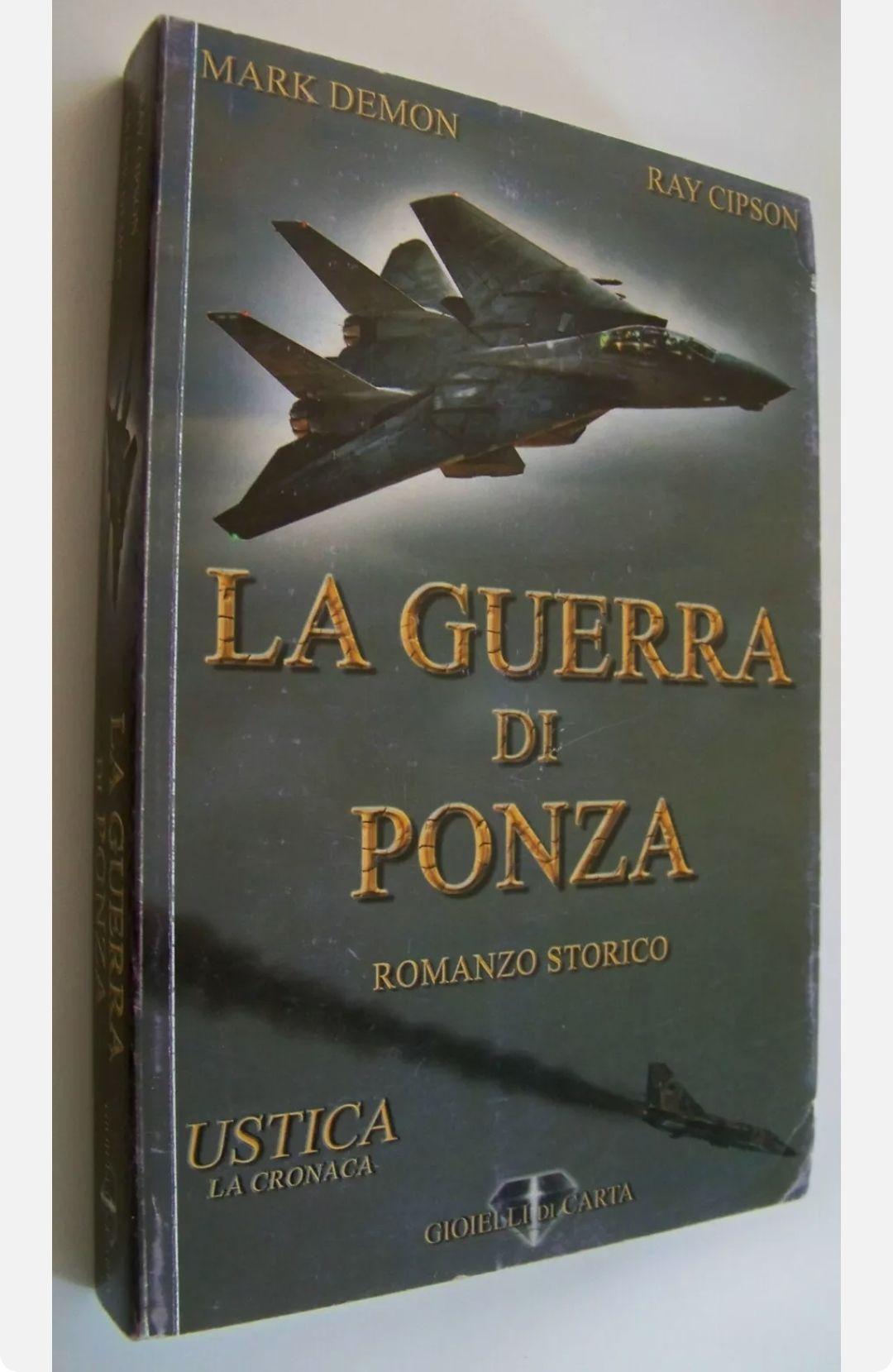 LA GUERRA DI PONZA romanzo storico USTICA cronaca aereo abbattuto Demon Cipson. Rarissimo/scomparso