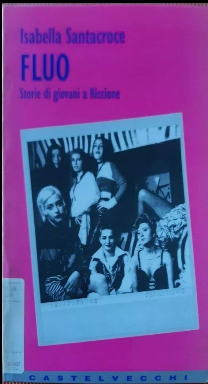 Isabella Santacroce Fluo Castelvecchi 1995 MOLTO RARO prima introvabile edizione
