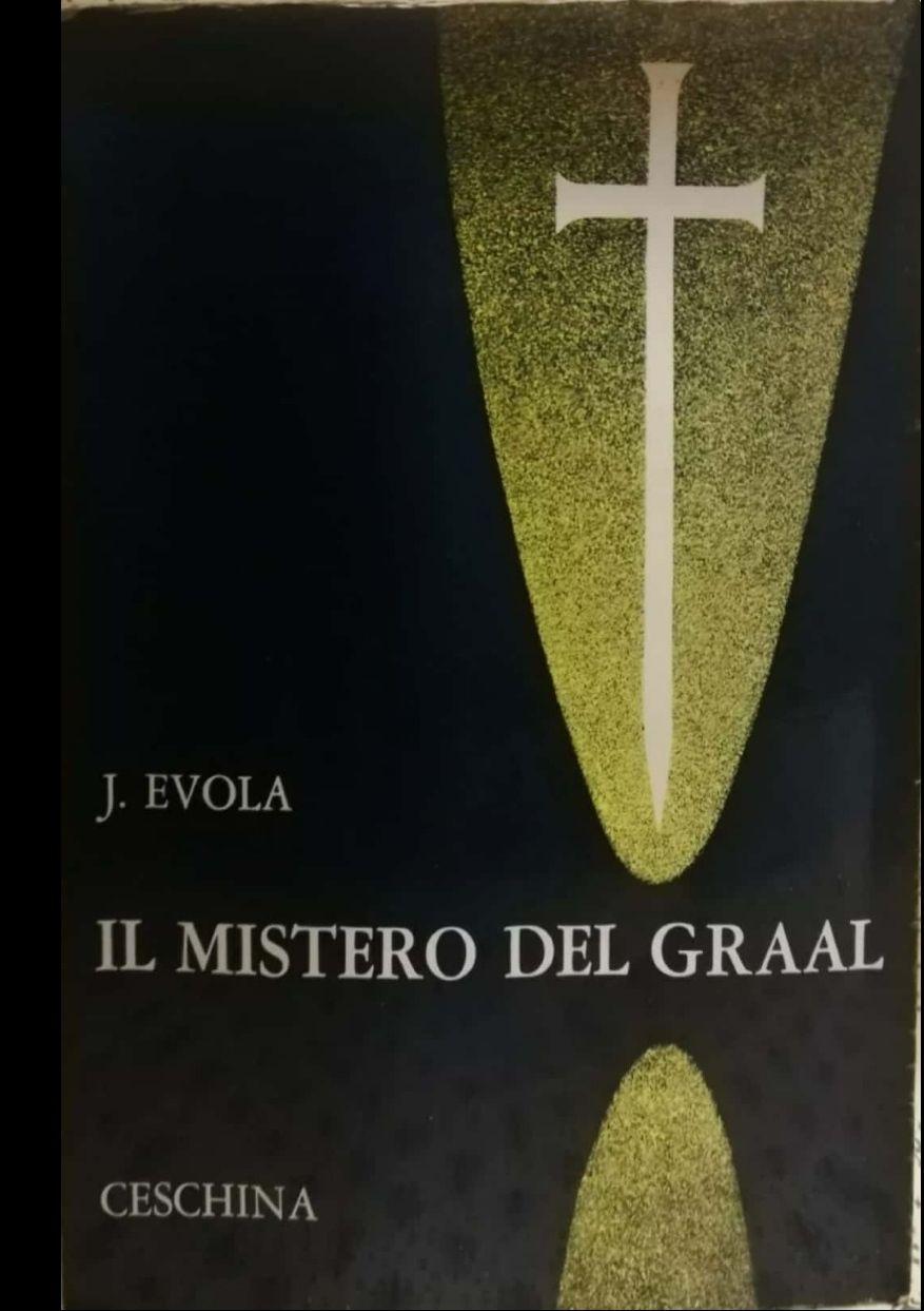 Evola – Il mistero del Graal idea imperiale ghibellina – Ceschina 1962