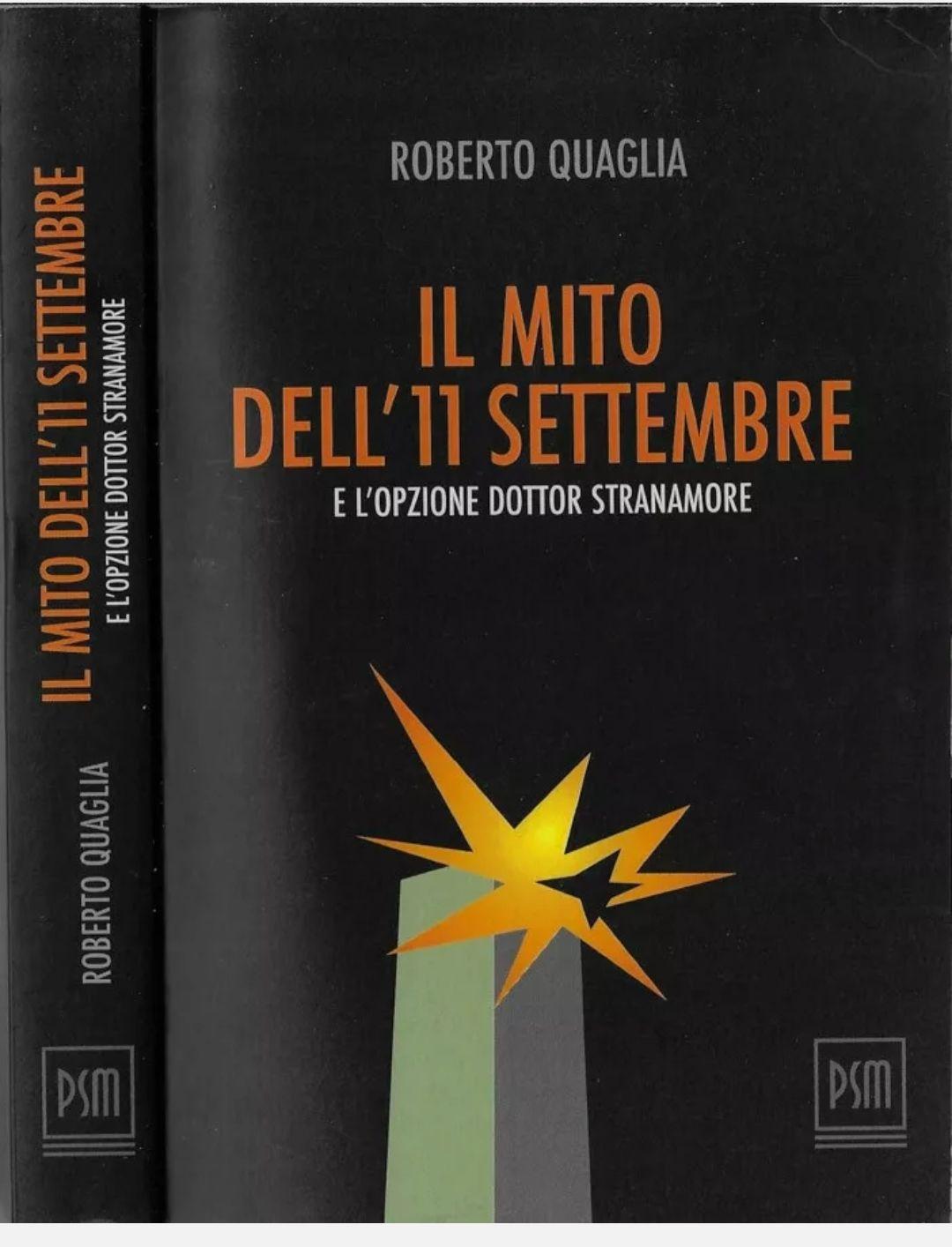 Il mito dell'11 settembre. L'opzione dottor stranamore. Roberto Quaglia. 2006: una teoria sconvolgente