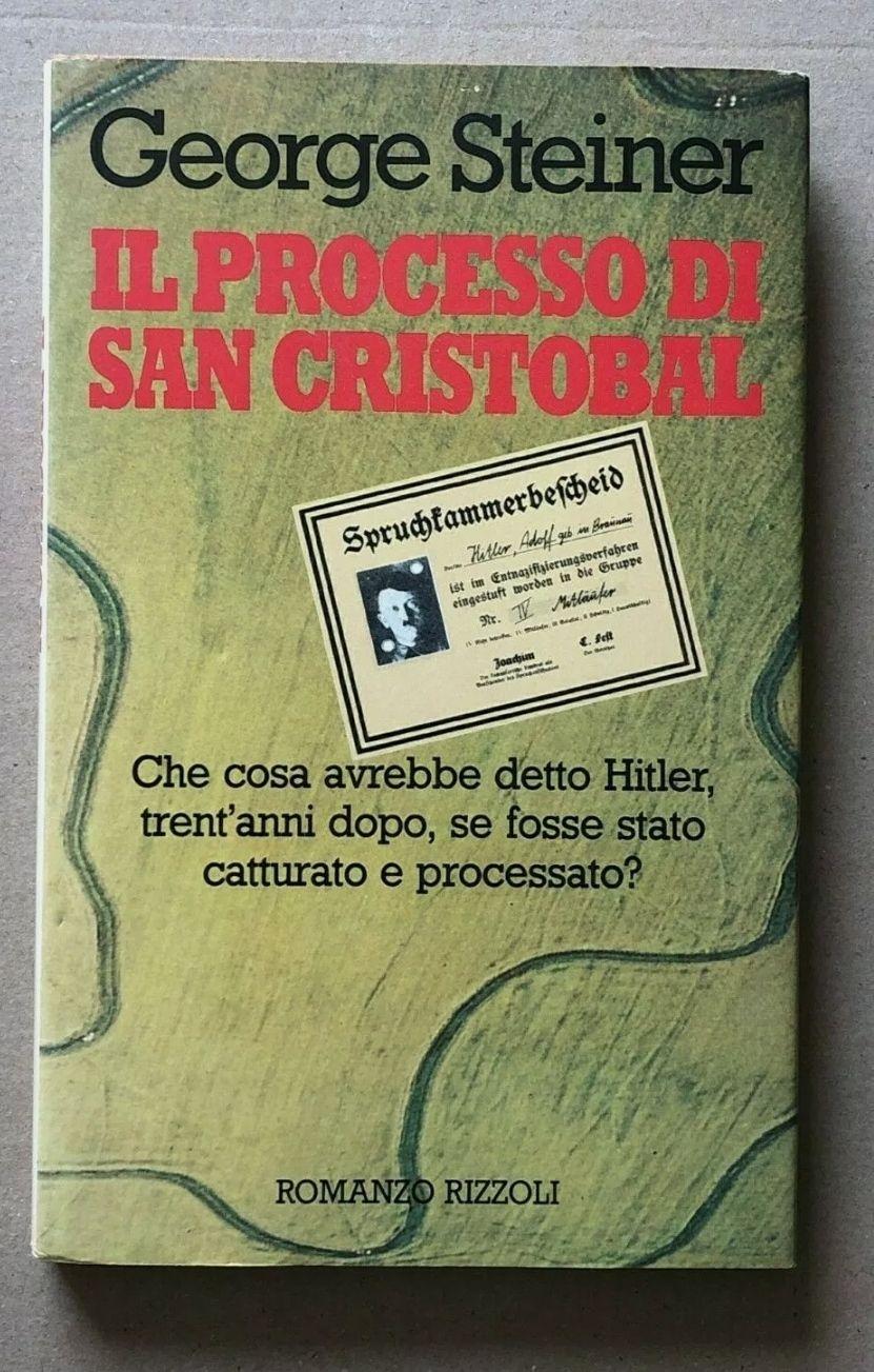 George Steiner – IL PROCESSO DI SAN CRISTOBAL – 1a ediz. Rizzoli 1982