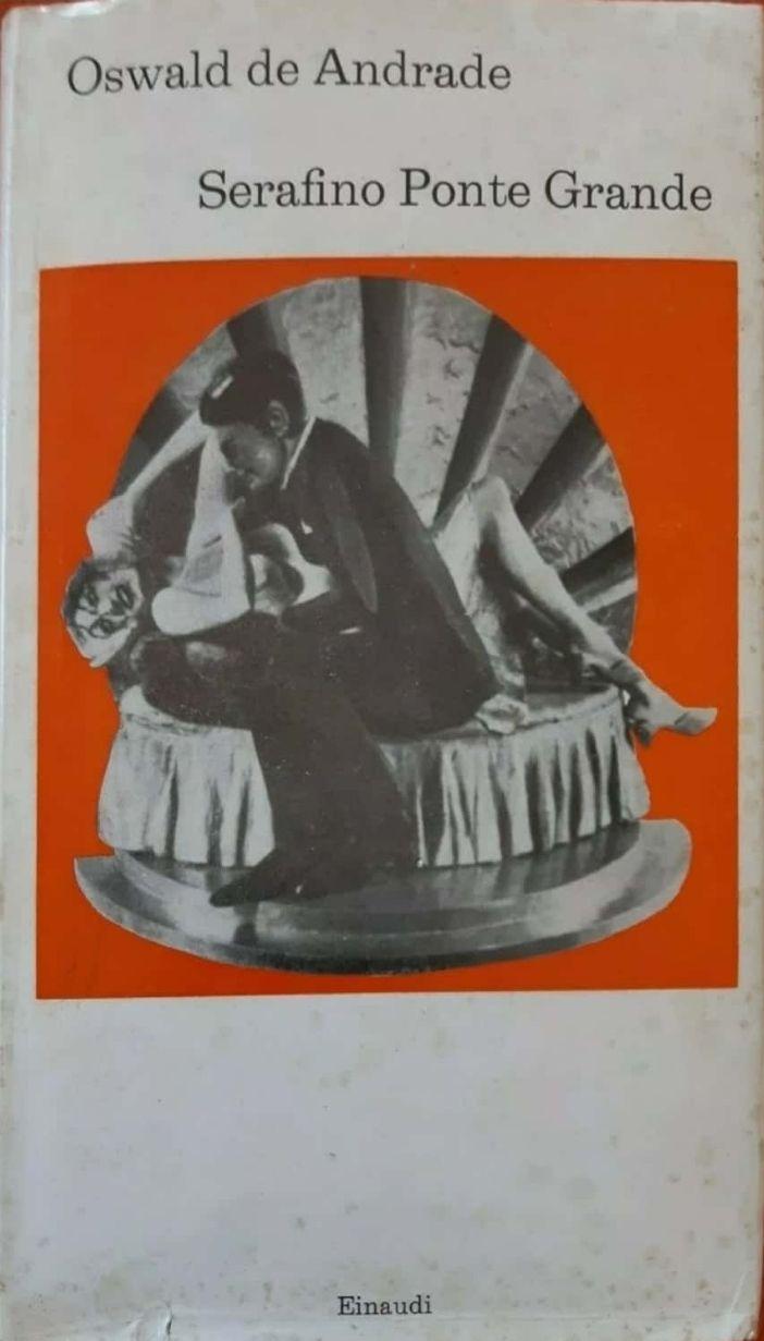 Oswald de Andrade – Serafino Ponte Grande – Einaudi 1976 – OTTIMO e RARISSIMO