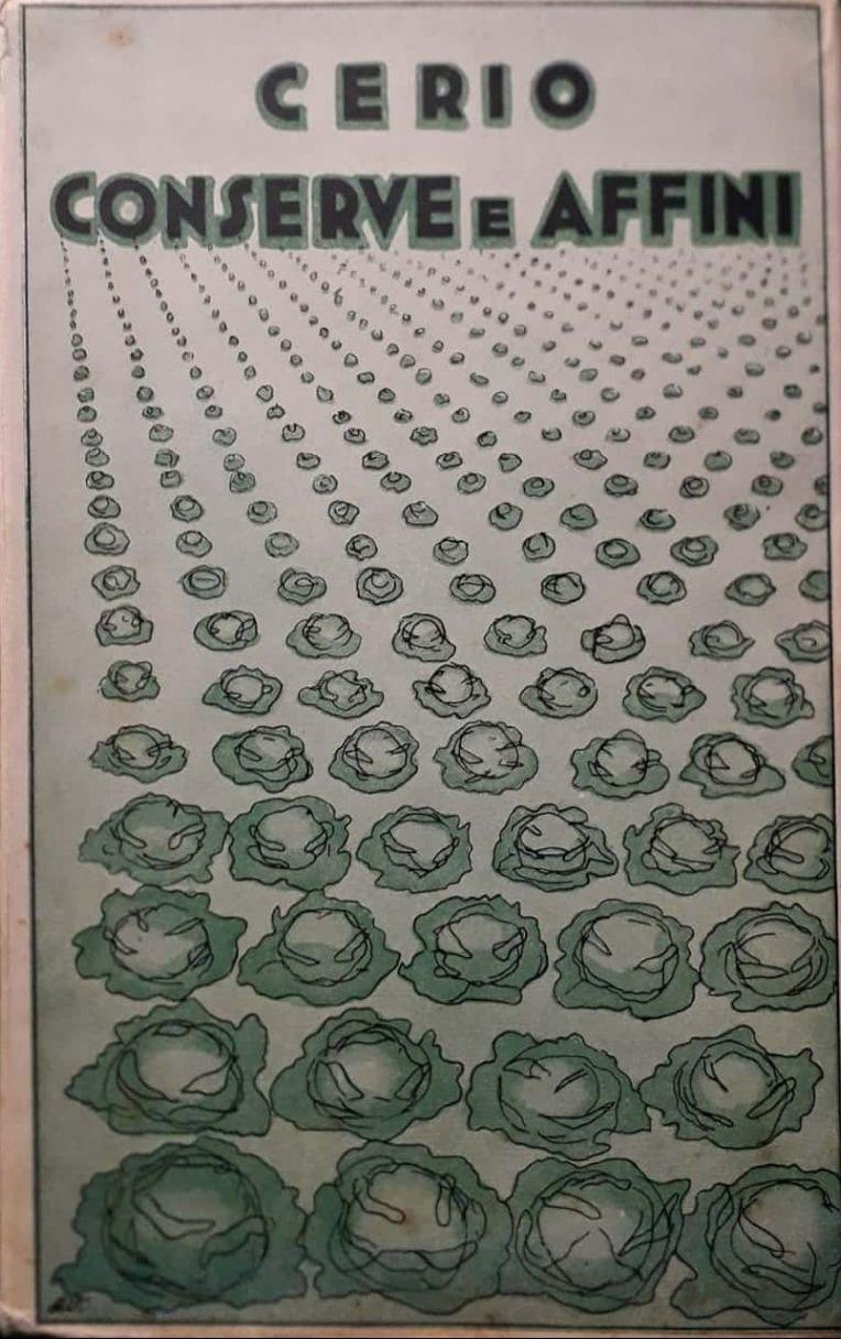 EDWIN CERIO – CONSERVE E AFFINI, esempio di grafica futurista (Portici, Tipografia Bellavista, 1932) – 67 €