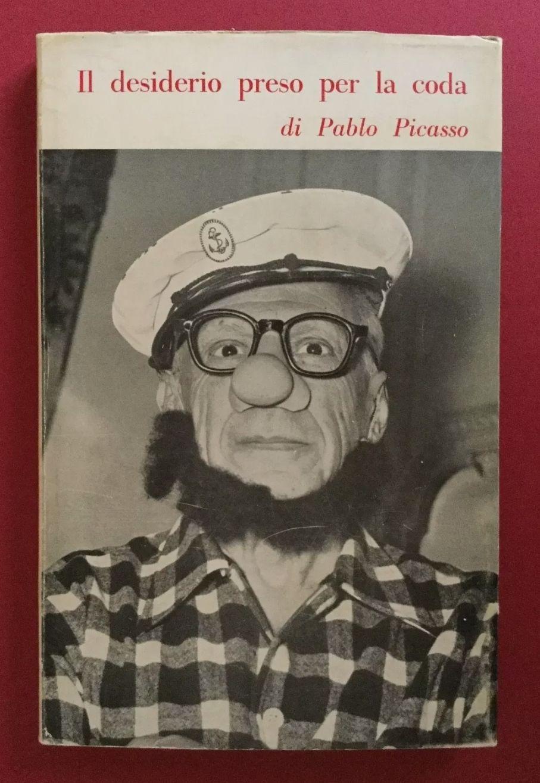 Il desiderio preso per la coda, di Pablo Picasso (Colombo editore, 1961) – Prima edizione, raro