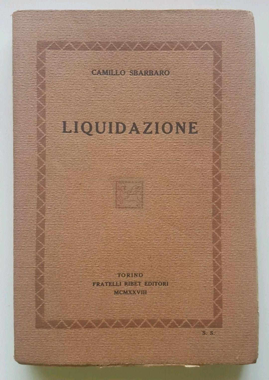 CAMILLO SBARBARO – LIQUIDAZIONE – PRIMA EDIZIONE 1928 – RARO