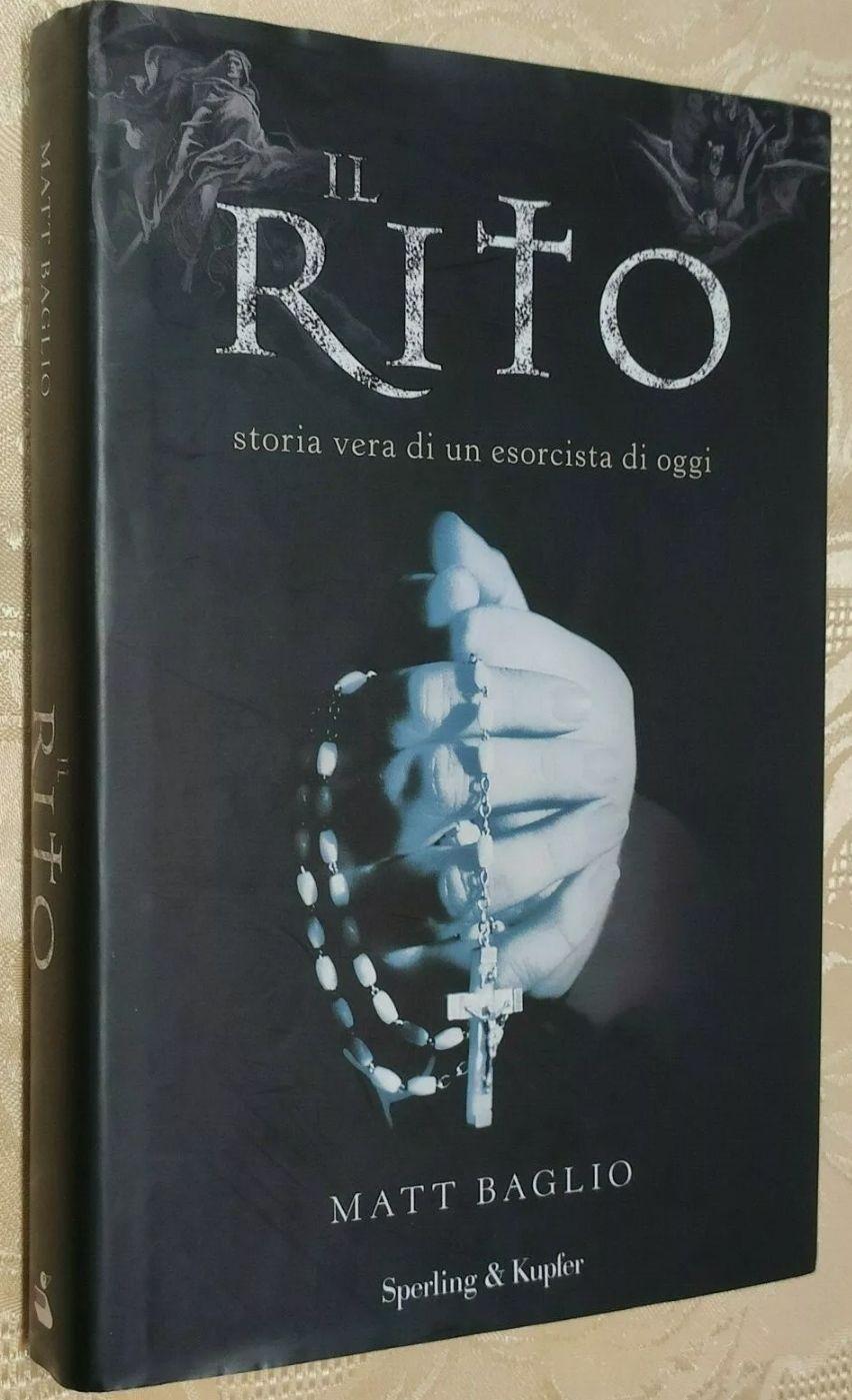 Il Rito, di Matt Baglio (Sperling & Kupfer, 2009) Prima Edizione Libro Esorcismo – ricercatissimo, scomparso
