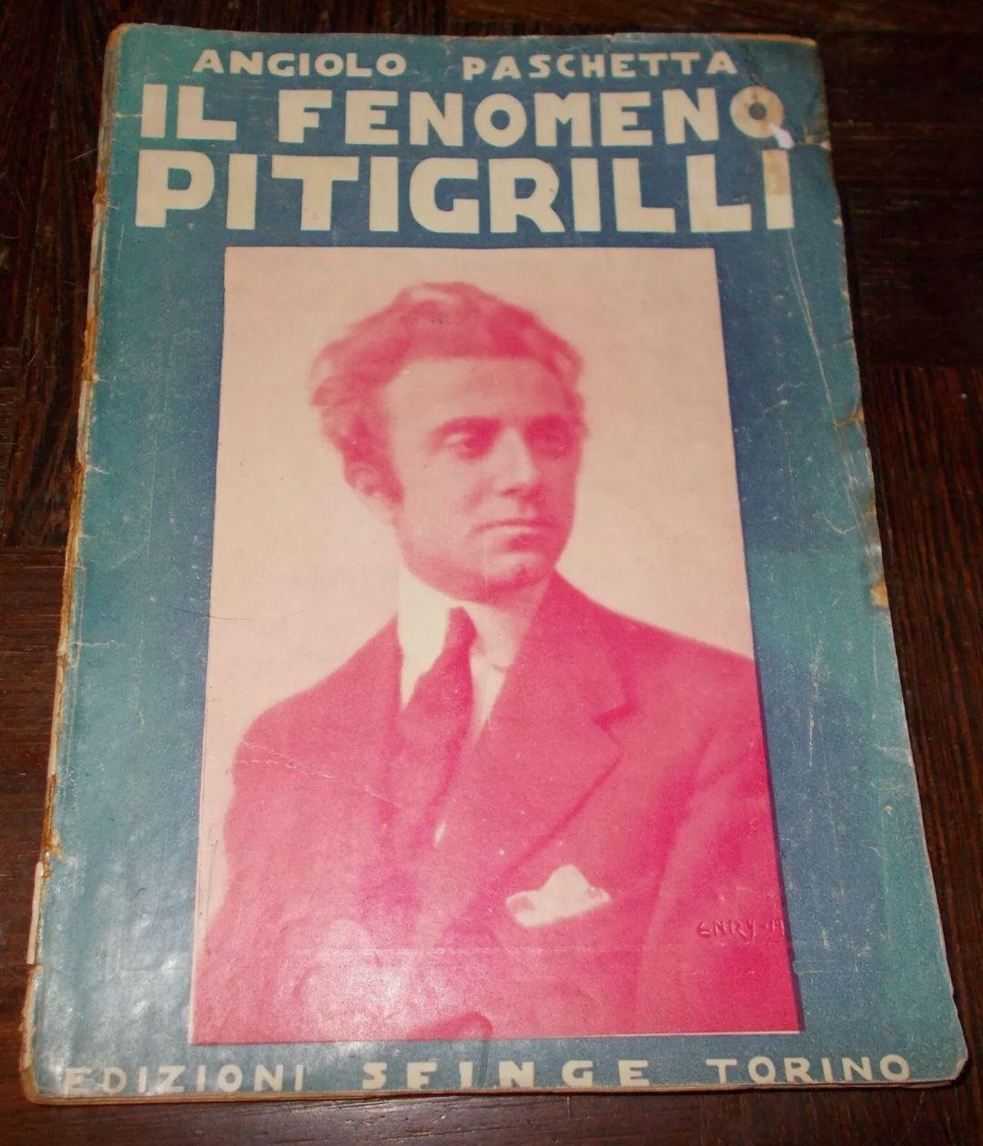 """""""Il fenomeno Pitigrilli"""" di Angiolo Paschetta (Edizioni Sfinge, 1921), 1° ed. molto rara – 40 €"""