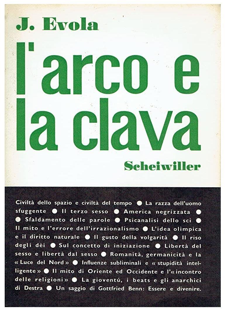 """""""L'arco e la clava"""", di Julius Evola (All'insegna del pesce d'oro, 1968) 1° edizione – in asta 9,99 €"""