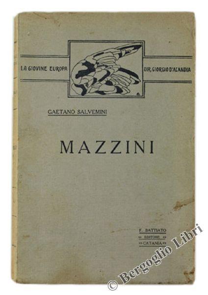 """""""Mazzini"""", di Gaetano Salvemini (Catania, Battiato, 1915). Prima edizione rarissima – 46 €"""