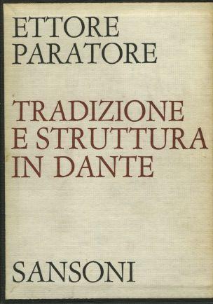 """""""Tradizione e struttura in Dante"""" di Ettore Paratore"""