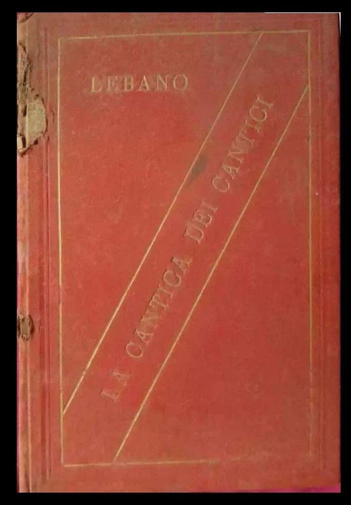 """""""La cantica dei cantici"""" di Giustiniano Lebano (Torre Annunziata, 1891): opera rarissima sulla Massoneria"""