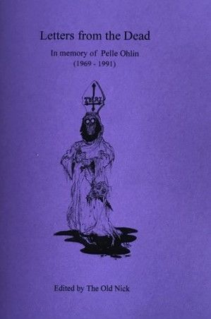 """Letters From The Dead: in Memory Of Pelle Ohlin (1969 – 1991)"" di The Old Nick"