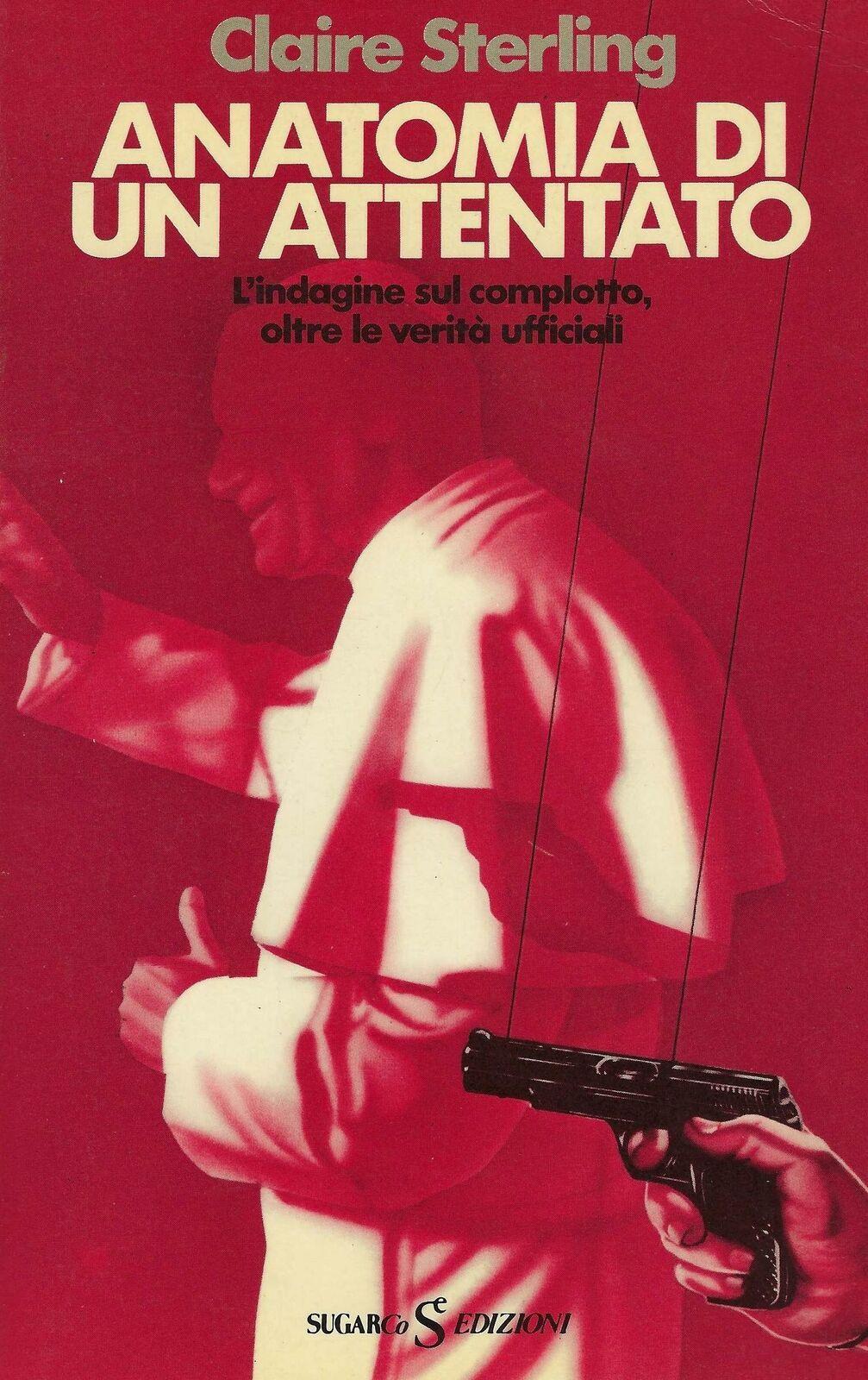 """""""Anatomia di un attentato"""" di Claire Sterling (SugarCo, 1984): non è raro ma lo si deve avere!"""