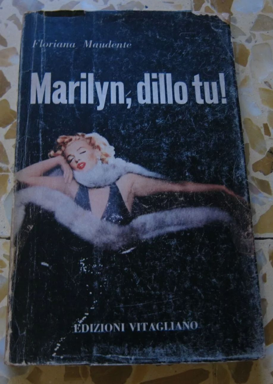 MARILYN DILLO TU!-FLORIANA MAUDENTE-EDIZIONI VITAGLIANO 1A EDIZIONE 1962