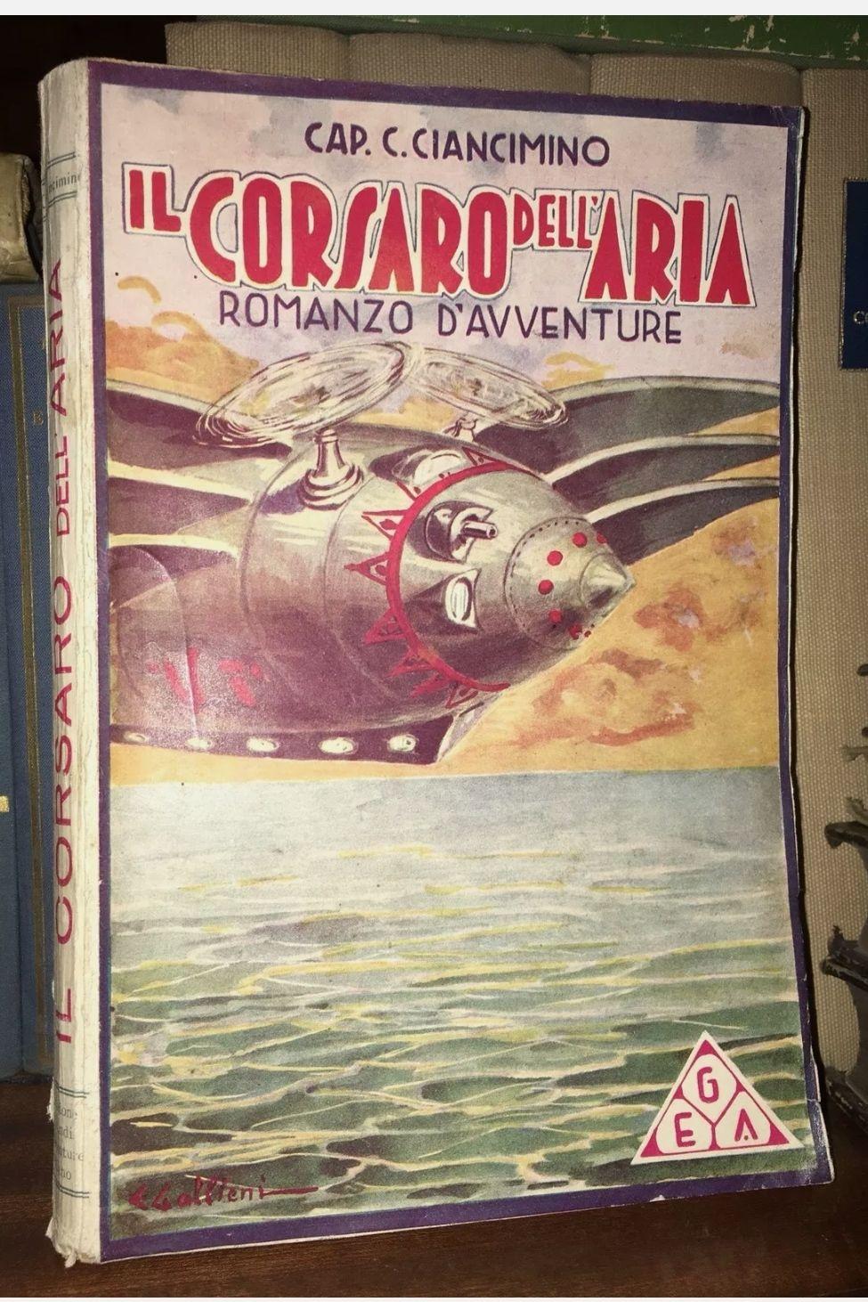 Il Corsaro Dell'aria – Romanzo D'avventura – Ciancimino – 1935 – Rarissimo