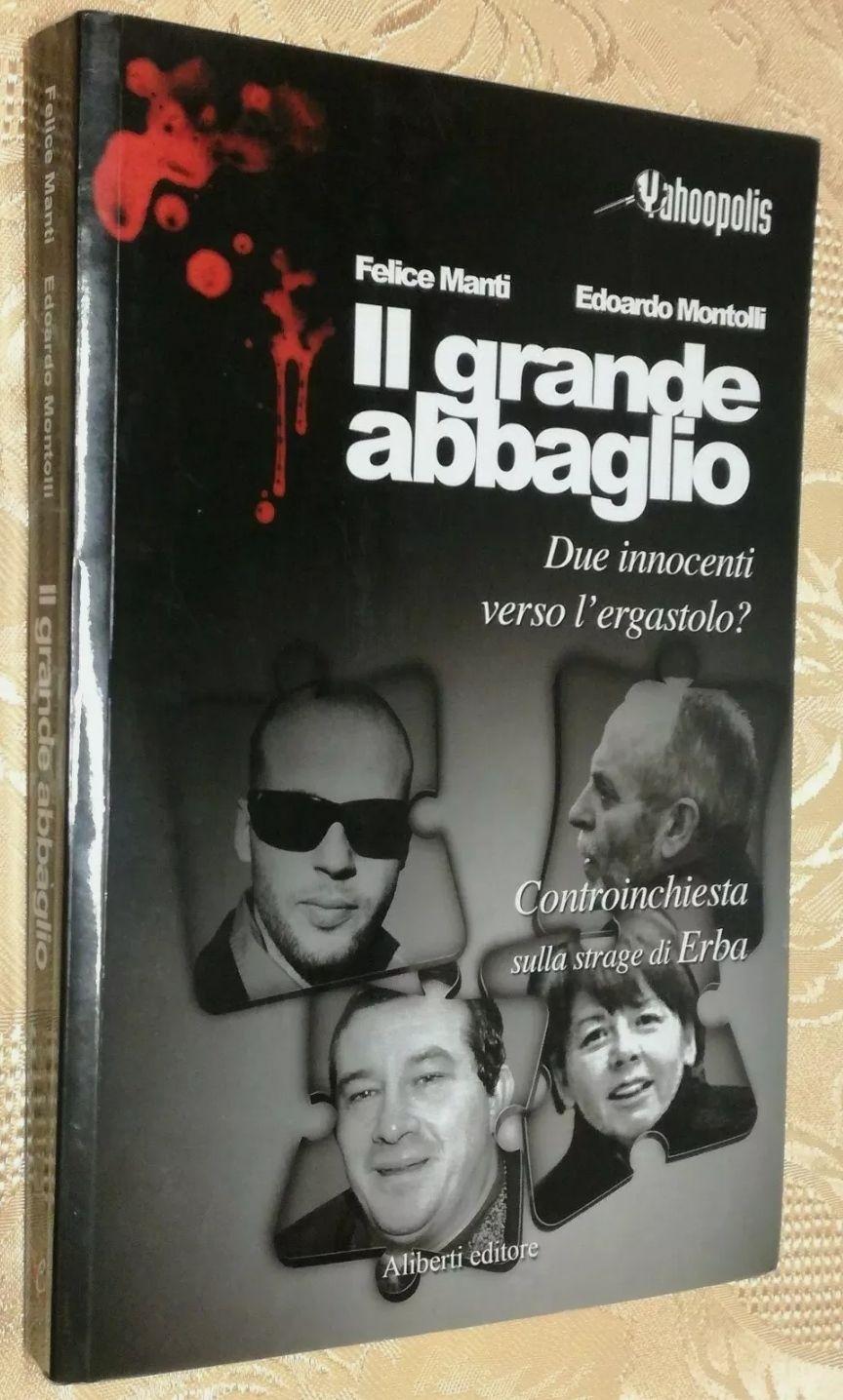 Il Grande Abbaglio Libro Strage Erba Omicidio Killer Olindo Romano Rosa Bazzi, Raro, 20€