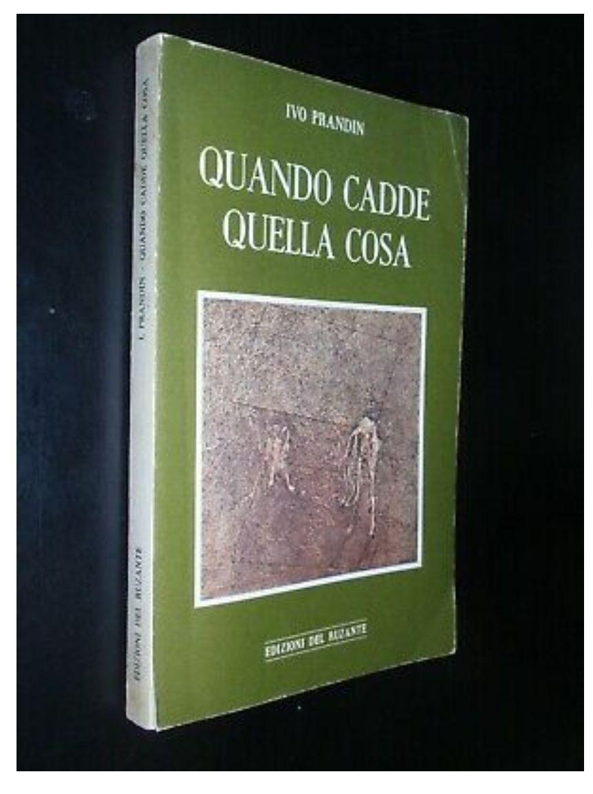 IVO PRANDIN – QUANDO CADDE QUELLA COSA – ED. DEL RUZANTE 1978