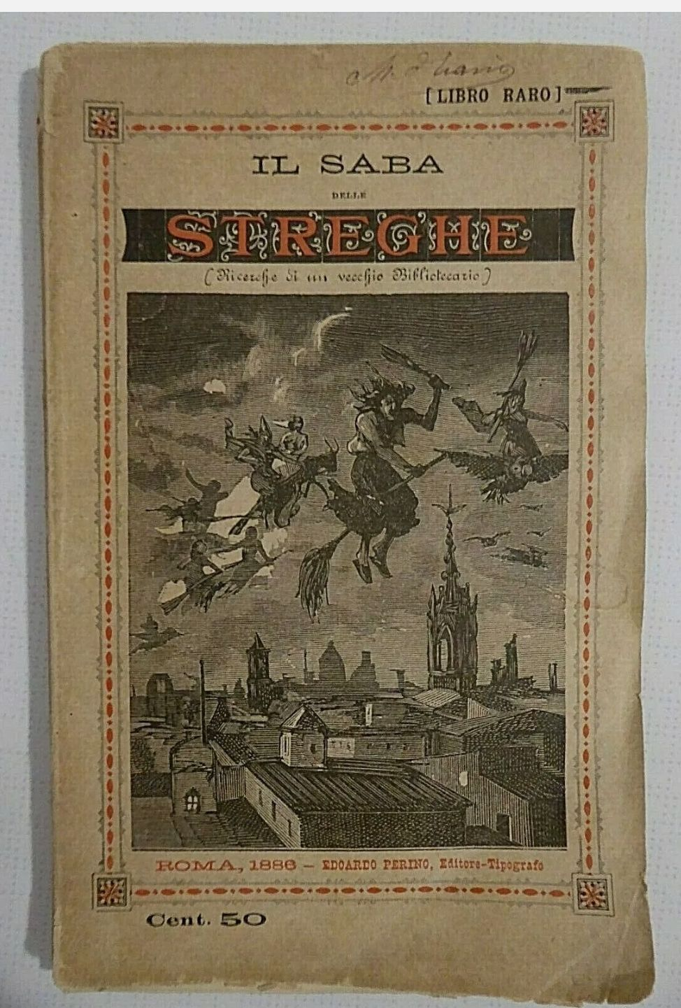 Il Saba delle Streghe: ricerche di un vecchio bibliotecario. Rarissimo su sortilegi, malefici ed incantesimi