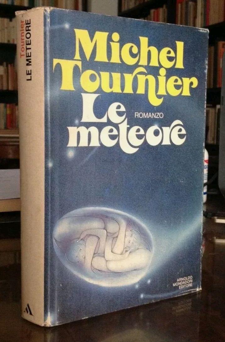 MICHEL TOURNIER – LE METEORE – PRIMA EDIZIONE ASSOLUTA (MONDADORI, 1979)