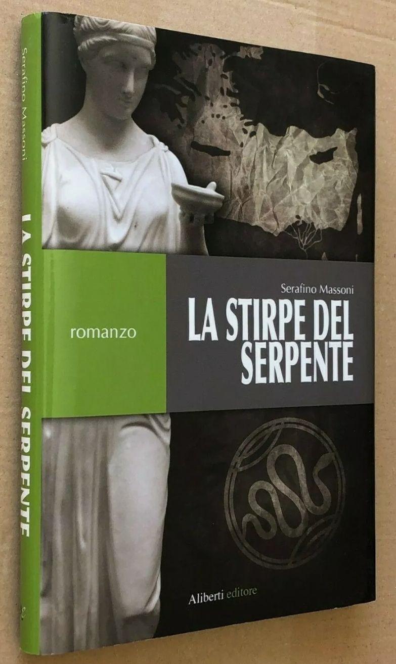 Serafino Massoni – LA STIRPE DEL SERPENTE – 1a ediz. Aliberti 2008, rarissimo