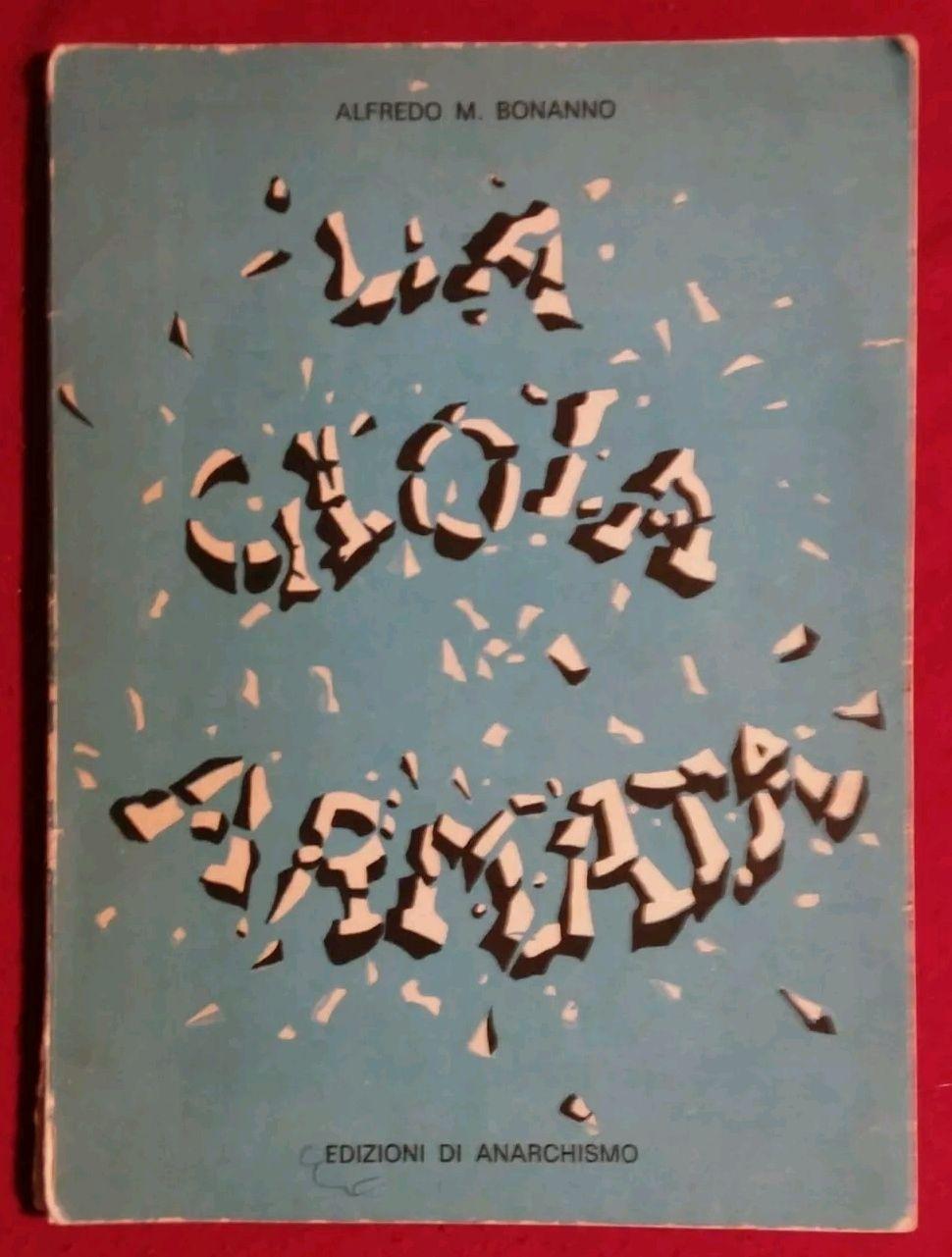 Alfredo M. Bonanno LA GIOIA ARMATA 1 ediz 1977 Rarissima – Terrorismo anni 70