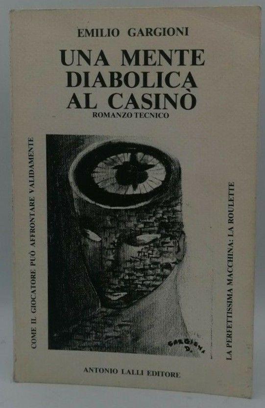 Il libro scomparso che svela come vincere alla roulette: Una mente diabolica al casinò di Emilio Gargioni