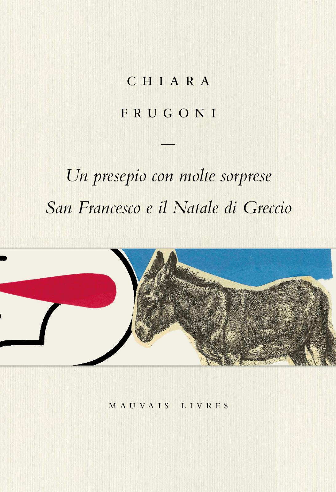 """Volete un vero libro sul Natale? C'è """"Un presepio con molte sorprese"""" di Chiara Frugoni (Mauvais Livres, 2020)"""
