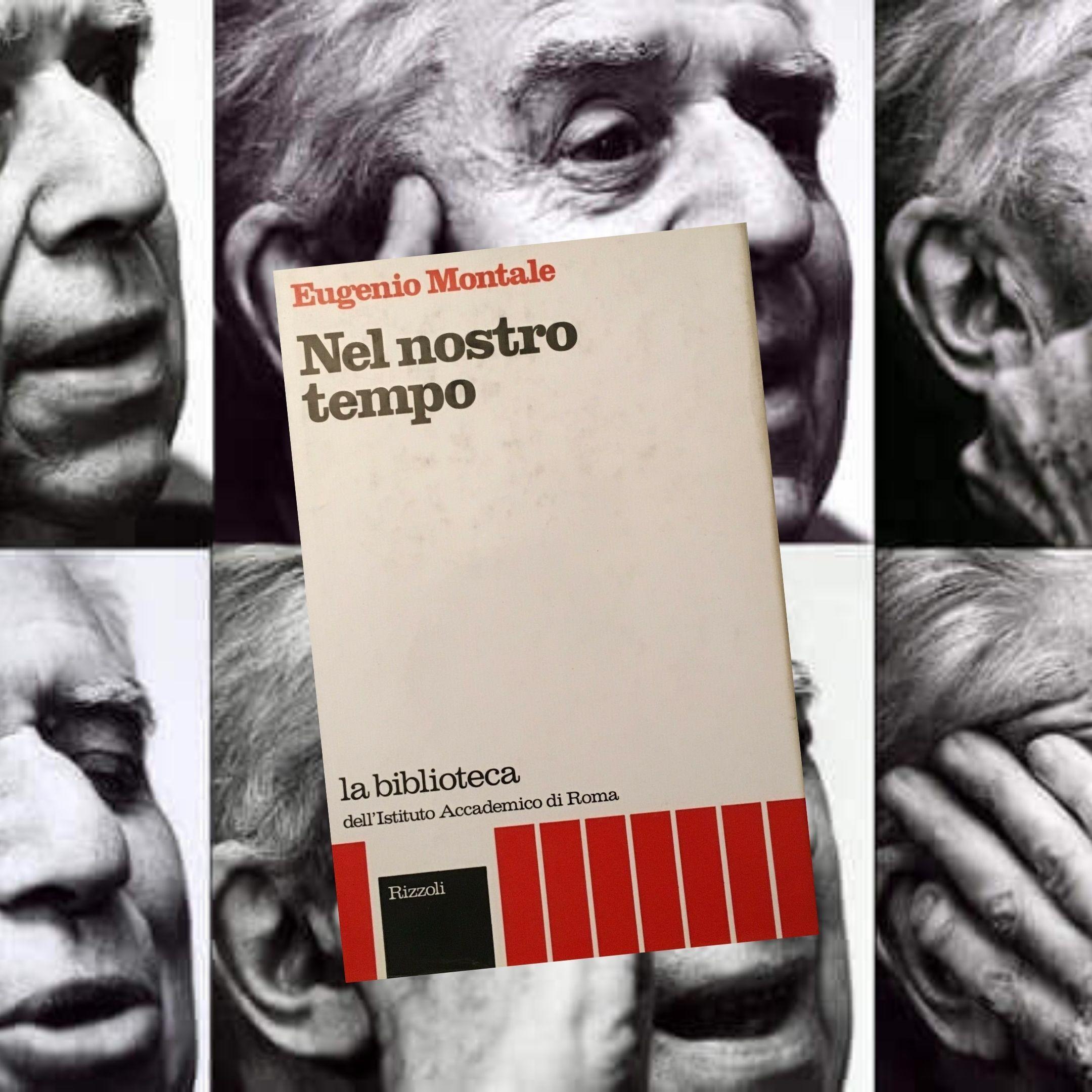 """È sempre il tempo per """"Nel nostro tempo"""" di Eugenio Montale"""