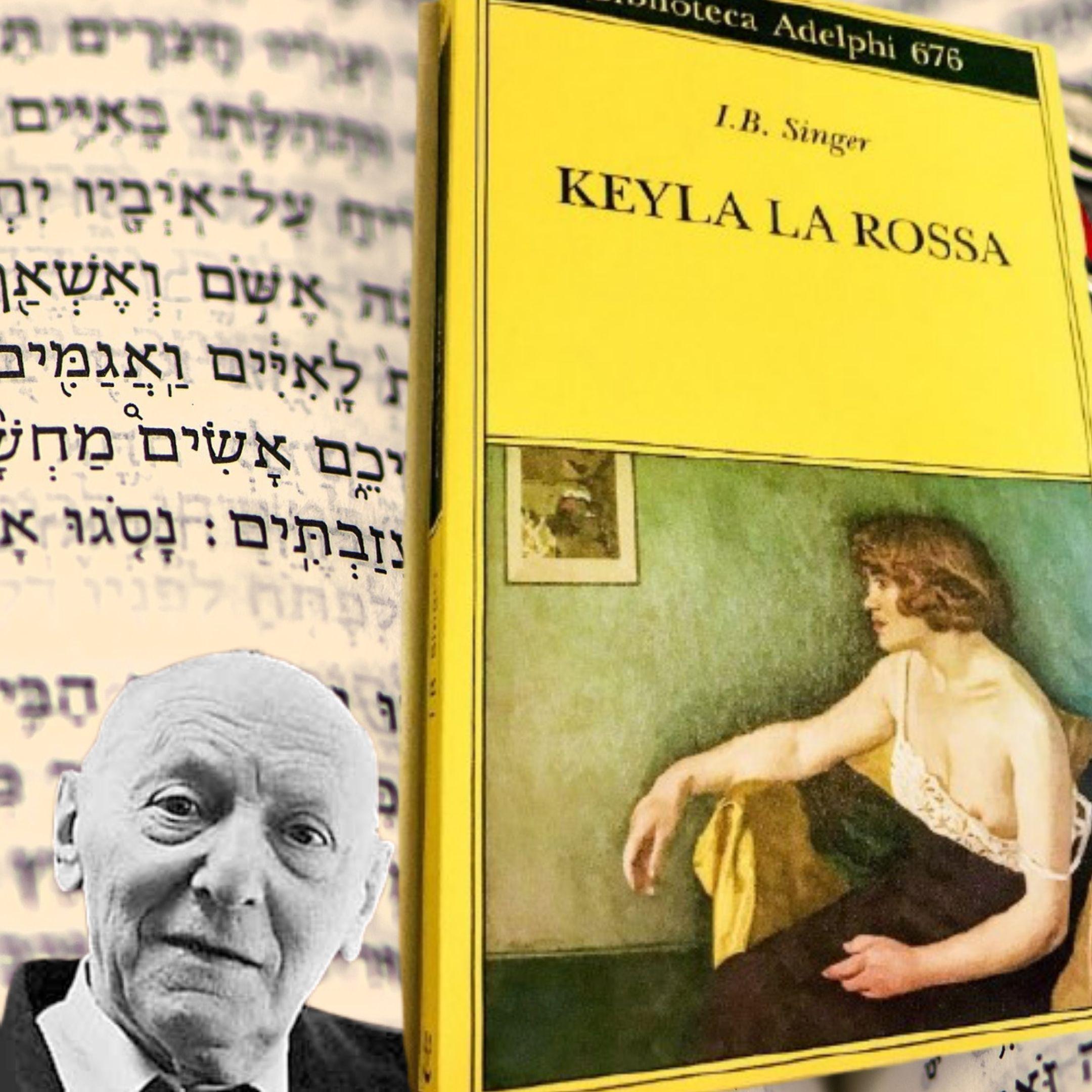 """""""Keyla la rossa"""" di Isaac Bashevis Singer (Adelphi): una prima edizione assoluta"""