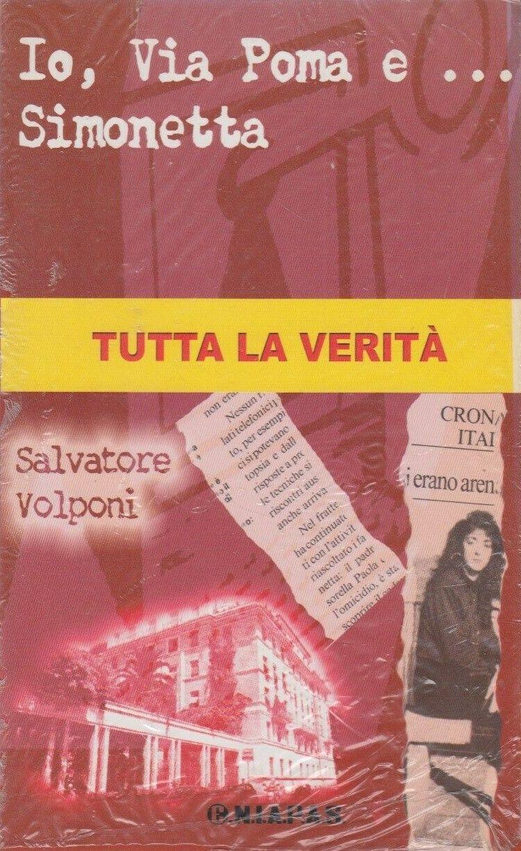 """In asta su eBay """"Io, via Poma e… Simonetta"""" di Salvatore Volponi: il libro scomparso sul caso Cesaroni"""