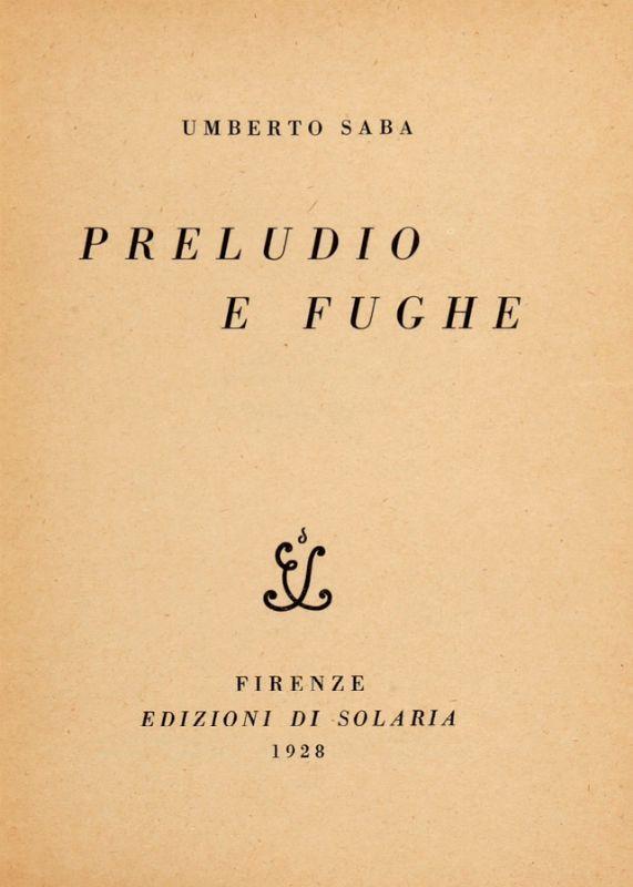 """""""Preludio e fughe"""" di Umberto Saba (Edizioni di Solaria, 1928) con dedica autografa su Catawiki"""
