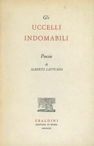 """""""Gli uccelli indomabili"""" di Alberto Lattuada (Ubaldini, 1971) al mercatino"""